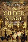 The Gilded Stage: A Social History of...