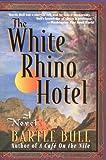 The White Rhino Hotel: A Novel