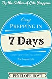 Easy Prepping in 7 Days: Simple Tips to Get You Started (The Prepper Life Book 1)