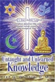 img - for Untaught and Unlearned Knowledge: Christianity's Inevitable Global Triumph book / textbook / text book