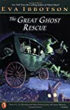 The Great Ghost Rescue (0142500879) by Ibbotson, Eva