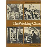 The Working Class (Past-into-present)by Christopher Wright