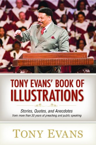Tony Evans' Book Of Illustrations: Stories, Quotes, And Anecdotes From More Than 30 Years Of Preaching And Public Speaking front-55831