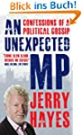An Unexpected MP: Confessions of a Po...