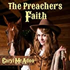 The Preacher's Faith: Red River Romance, Volume 1 Hörbuch von Caryl McAdoo Gesprochen von: Julie Carson