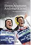 Simon Ammann & Andreas K�ttel: Die un...