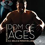Dom of Ages: Collars and Cuffs, Book 7 | K.C. Wells,Parker Williams