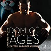 Dom of Ages: Collars and Cuffs, Book 7 | K.C. Wells, Parker Williams