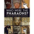 Who Were the Pharaohs?: A Guide to their Names, Reigns and Dynasties