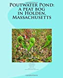 img - for Poutwater Pond: a peat bog in Holden, Massachusetts book / textbook / text book