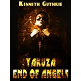 Yakuza: End of Angels (Book #1)di Kenneth Guthrie