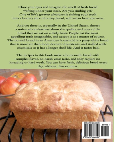 Easy, Fabulous Bread Making: A collection of quick, no-knead, homemade bread recipes