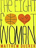 The Eight Foot Woman (Kindle Single)