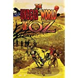 The Undead World of Oz: L. Frank Baum's The Wonderful Wizard of Oz Complete with Zombies and Monsters