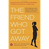 The Friend Who Got Away: Twenty Women's True Life Tales of Friendships that Blew Up, Burned Out or Faded Awayby Jenny Offill