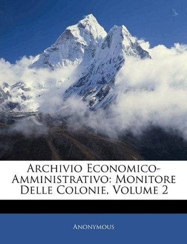 Archivio Economico-Amministrativo: Monitore Delle Colonie, Volume 2