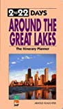 img - for Around the Great Lakes (2 To 22 Days Itinerary Planner) (2 to 22 days series) book / textbook / text book