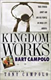 img - for Kingdom Works: True Stories about God and His People in Inner City America by Bart Campolo (2001-02-01) book / textbook / text book