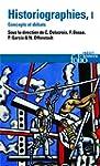Historiographies (Tome 1): Concepts e...