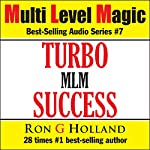 Turbo Success: Multi Level Magic, Book 7 | Ron G Holland