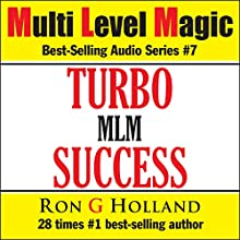 Turbo Success: Multi Level Magic, Book 7 (       UNABRIDGED) by Ron G Holland Narrated by Peter Hobday, Guy Dagul