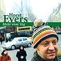 Mehr vom Tag Hörbuch von Horst Evers Gesprochen von: Horst Evers