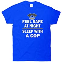 Feel Safe At Night Sleep With A Cop T-Shirt