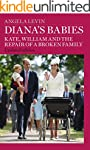 Diana's Babies: Kate, William and the...