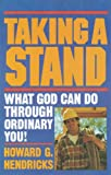 Taking a Stand: What God Can Do Through Ordinary You (0880700254) by Hendricks, Howard G.