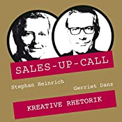 Kreative Rhetorik (Sales-up-Call) | Stephan Heinrich, Gerriet Danz