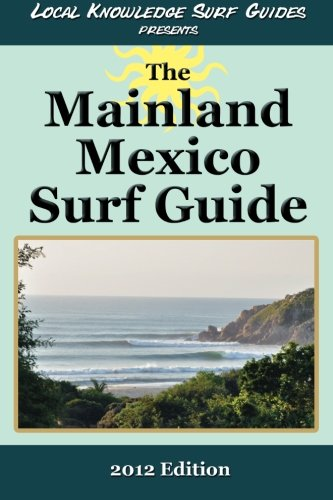 local-knowledge-surf-guides-presents-the-mainland-mexico-surf-guide