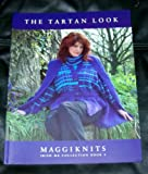 img - for Maggiknits The Tartan Look Irish MK Collection Book 8 Maggi Knits (Irish MK Collection, 8) book / textbook / text book