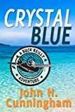 img - for Crystal Blue (Buck Reilly Adventure Series Book 3) book / textbook / text book