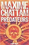 echange, troc Maxime Chattam - Prédateurs