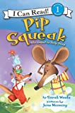Pip Squeak (I Can Read Book 1) (0060756381) by Weeks, Sarah