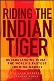 img - for Riding the Indian Tiger: Understanding India -- the World's Fastest Growing Market book / textbook / text book