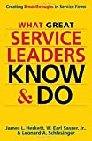 img - for What Great Service Leaders Know and Do: Creating Breakthroughs in Service Firms by James L. Heskett (2015-09-01) book / textbook / text book