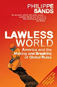 "Cover of ""Lawless World: America and the ..."