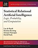img - for Statistical Relational Artificial Intelligence: Logic, Probability, and Computation (Synthesis Lectures on Artificial Intelligence and Machine Learning) book / textbook / text book