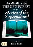 Sonia Smith Hampshire and the New Forest Stories of the Supernatural