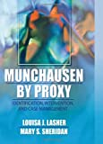 Munchausen by Proxy: Identification, Intervention, and Case Management