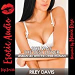 She Was the Best Lover: Lesbian Sex with the Other Woman   Riley Davis