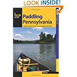 Paddling Pennsylvania: A Guide to 50 of the State's Greatest Paddling Adventures (Paddling Series)