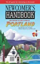 Newcomer's Handbook for Moving to and Living in Portland (Newcomers Handbook for Moving to and Living in Portland)