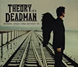 Theory of a Deadman Nothing Could Come Between Us