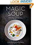 Magic Soup: Food for Health and Happi...