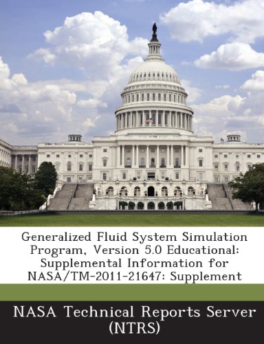 Generalized Fluid System Simulation Program, Version 5.0 Educational: Supplemental Information For Nasa/Tm-2011-21647: Supplement