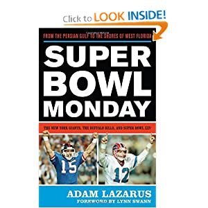Download e-book Super Bowl Monday: From the Persian Gulf to the Shores of West Florida - The New York Giants, the Buffalo Bills, and Super Bowl XXV