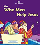 img - for The Wise Men Help Jesus: Born to be King 4 (Born to be King (Board Books)) book / textbook / text book