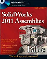 SolidWorks 2011 Assemblies Bible ebook download